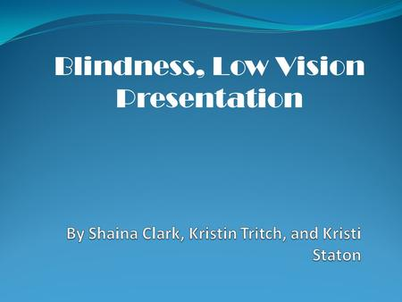 Blindness, Low Vision Presentation. Low Vision: is 20/70 to 20/200. Professional Definition Educational Definition Blindness is needing to use Braille.