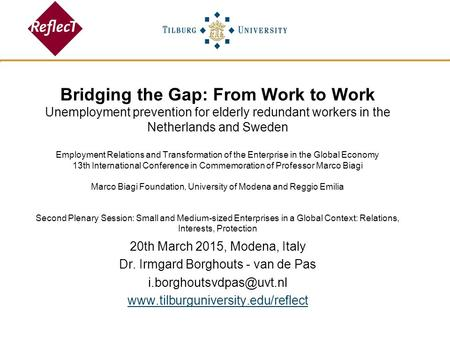 Bridging the Gap: From Work to Work Unemployment prevention for elderly redundant workers in the Netherlands and Sweden Employment Relations and Transformation.