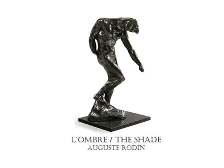 "L'OMBRE / THE SHADE Auguste rodin. Truman Bartlett (contemporary American sculptor) ""saw The Shades as 'phantoms' and a 'trio of despair' who tell 'the."