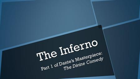The Inferno Part 1 of Dante's Masterpiece: The Divine Comedy.