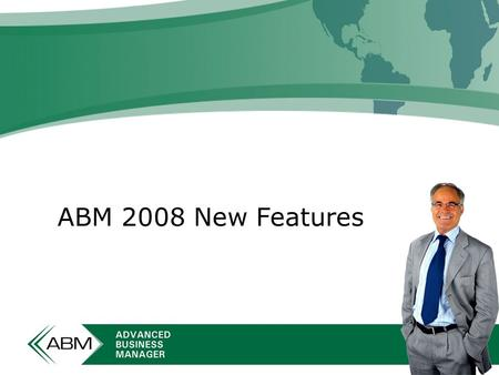 ABM 2008 New Features. Security Improvements The number of user groups increased from 10 to 99 User passwords are now encrypted in ABMControl Password.