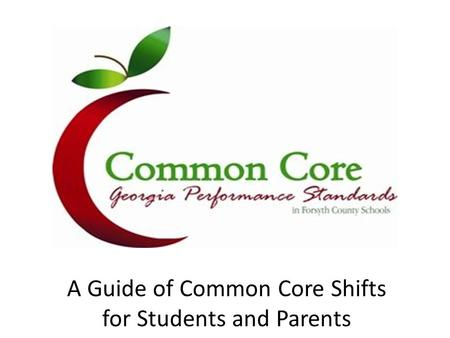 A Guide of Common Core Shifts for Students and Parents.