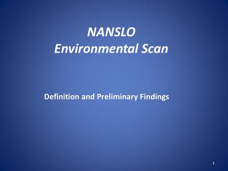 NANSLO Environmental Scan Definition and Preliminary Findings 1.