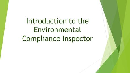 Introduction to the Environmental Compliance Inspector.