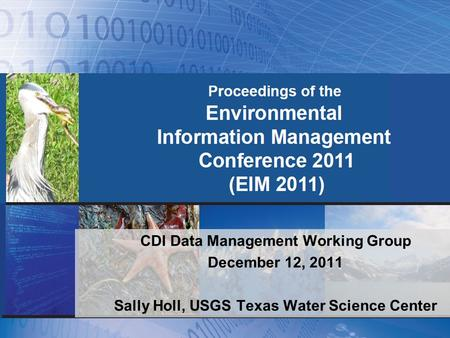 U.S. Department of the Interior U.S. Geological Survey CDI Data Management Working Group December 12, 2011 Sally Holl, USGS Texas Water Science Center.