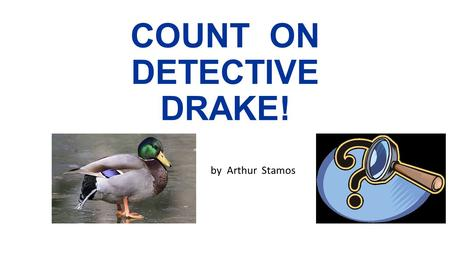 COUNT ON DETECTIVE DRAKE!