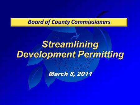 Streamlining Development Permitting March 8, 2011.