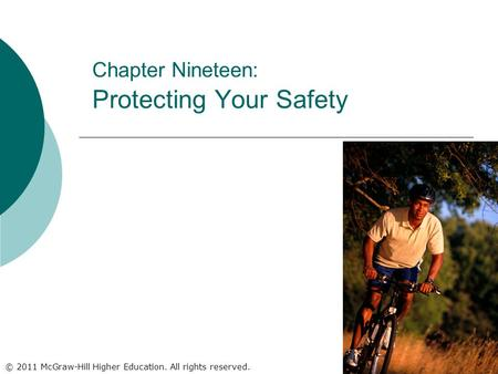 © 2011 McGraw-Hill Higher Education. All rights reserved. Chapter Nineteen: Protecting Your Safety.
