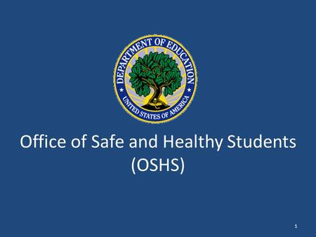 Office of Safe and Healthy Students (OSHS) 1. Select Current OSHS Issues School-based Emergency Management/Crisis Response: – natural disasters, pandemic.