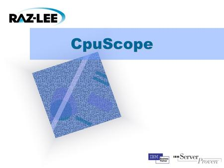 "CpuScope To insert your company logo on this slide From the Insert Menu Select ""Picture"" Locate your logo file Click OK To resize the logo Click anywhere."
