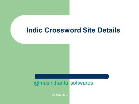 20-May-2010 Indic Crossword Site softwares.