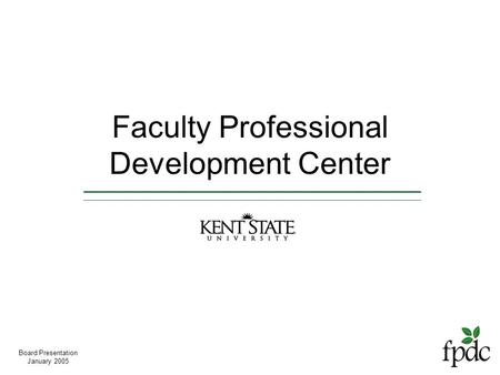 Faculty Professional Development Center Board Presentation January 2005.