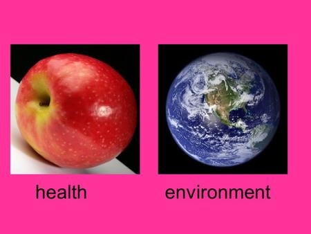 Health environment. Is a health background necessary?