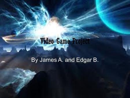 Video Game Project By James A. and Edgar B. The Title of our game is Super Smash Flash The Objective is to defeat other A.I. Controlled characters