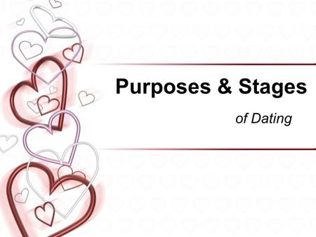 Purposes & Stages of Dating.