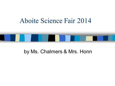 Aboite Science Fair 2014 by Ms. Chalmers & Mrs. Honn.