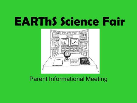 EARThS Science Fair Parent Informational Meeting.