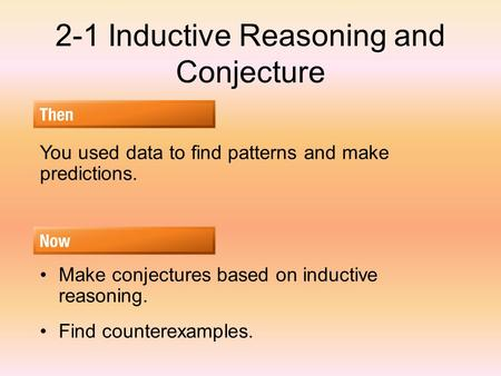 2-1 Inductive Reasoning and Conjecture