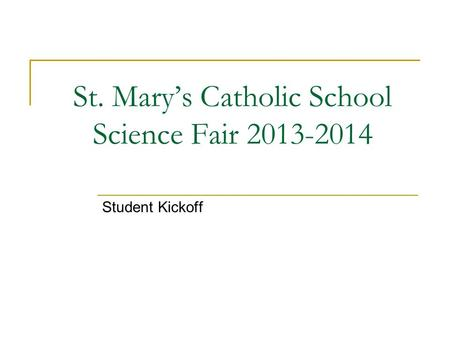 St. Mary's Catholic School Science Fair 2013-2014 Student Kickoff.