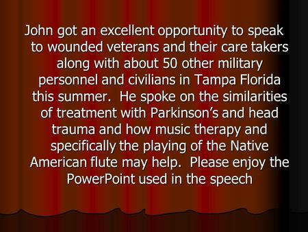 John got an excellent opportunity to speak to wounded veterans and their care takers along with about 50 other military personnel and civilians in Tampa.