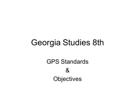 GPS Standards & Objectives