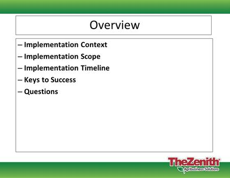 Overview – Implementation Context – Implementation Scope – Implementation Timeline – Keys to Success – Questions.