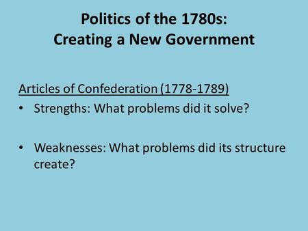 Politics of the 1780s: Creating a New Government
