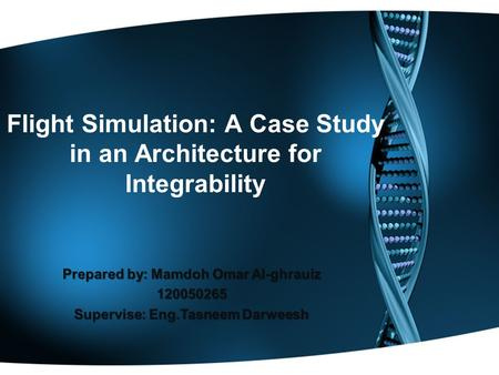 Flight Simulation: A Case Study in an Architecture for Integrability.