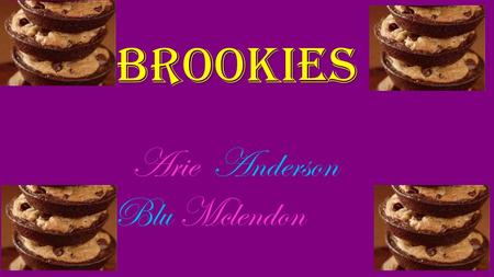 Brookies Arie Anderson Blu Mclendon. Goooooo brookies it ur birthday!!!!!