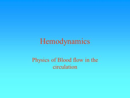 Physics of Blood flow in the circulation