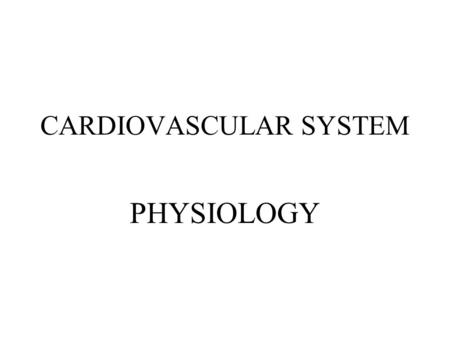 CARDIOVASCULAR SYSTEM PHYSIOLOGY. Pulmonary circulation: Path of blood from right ventricle through the lungs and back to the heart. Systemic circulation: