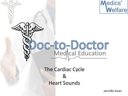 The Cardiac Cycle & Heart Sounds Jennifer Kwan. DISCLAIMER Please note: audio files are not the best in terms of quality, but they are available for you.