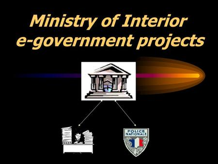 Ministry of Interior e-government projects. MINEFI/DGE/STSI march 20052 Internal projects internal e-administration in information system of Ministry.
