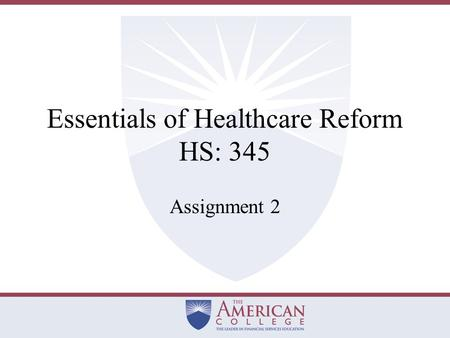 Essentials of Healthcare Reform HS: 345 Assignment 2.