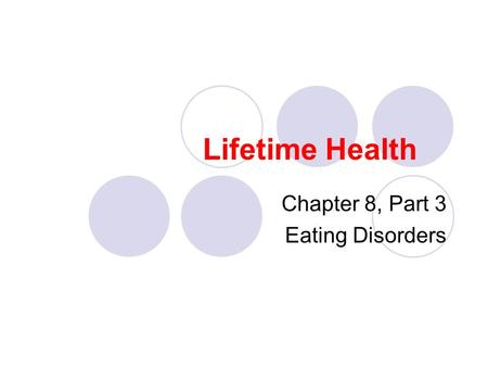 Chapter 8, Part 3 Eating Disorders