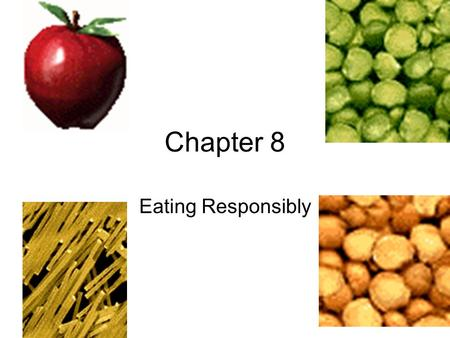 Chapter 8 Eating Responsibly.