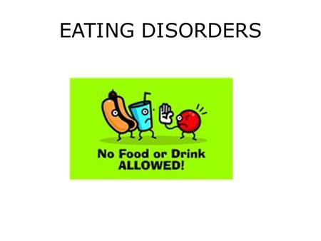 EATING DISORDERS. RISKS EXTREME eating behavior that can cause illness and death. 1.Stem from negative body image. 2.Sports 3.Social/Emotional.