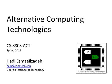 Alternative Computing Technologies