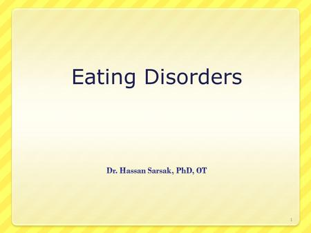 Eating Disorders 1. There are basically two psychological or behavioral eating disorders: Anorexia Nervosa, and Bulimia Nervosa. Obesity is not classified.