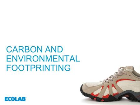 1 CARBON AND ENVIRONMENTAL FOOTPRINTING 11. CORPORATE AND PRODUCT EMISSIONS Two viewpoints – Corporate: considers activities that create or release emissions.