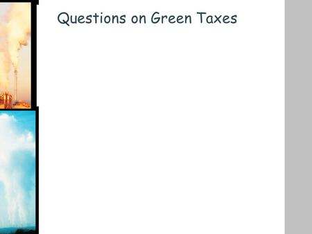 Questions on Green Taxes. Pollution Permits/ Tradable Permits.