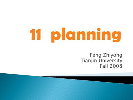 Feng Zhiyong Tianjin University Fall 2008 11 planning.
