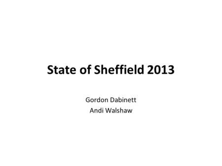State of Sheffield 2013 Gordon Dabinett Andi Walshaw.
