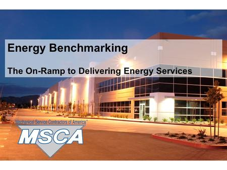 © 2009 AirAdvice, Inc. Energy Benchmarking The On-Ramp to Delivering Energy Services.