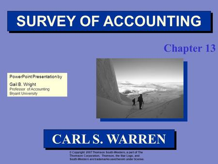 PowerPointPresentation by PowerPoint Presentation by Gail B. Wright Professor of Accounting Bryant University © Copyright 2007 Thomson South-Western, a.