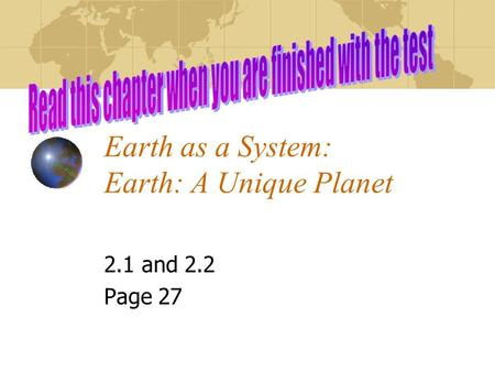 Earth as a System: Earth: A Unique Planet 2.1 and 2.2 Page 27.