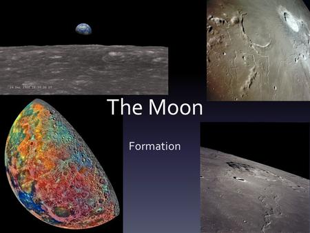 The Moon Formation. Lunar Facts The moon ended its formation period approximately 4 billion years ago. After the period of formation, the surface of the.