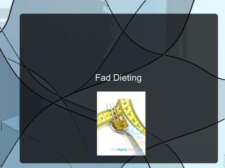 Fad Dieting. What is a fad diet? A diet designed to help you lose weight that enjoys temporary popularity  Definition from www.thefreedictionary.com.