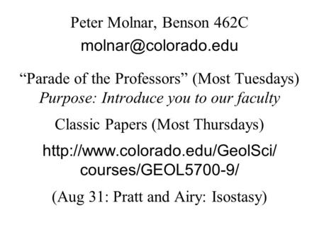 """Parade of the Professors"" (Most Tuesdays) Purpose: Introduce you to our faculty Classic Papers (Most Thursdays)  courses/GEOL5700-9/"