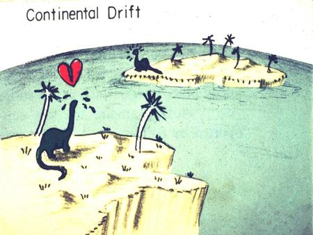 Continental Drift Alfred Wegener (1912) l First serious proponent l Took time to look carefully at the data & carefully study it l Many scientists have.